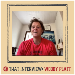 That Interview Feat. Woody Platt