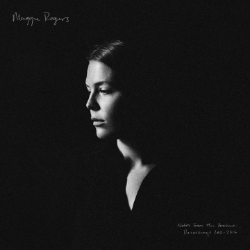 Maggie Rogers Release Notes From The Archive: 2011-2016